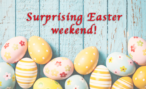 Surprising Easter Weekend